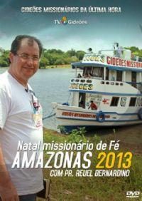 Natal Missionário de Fé Amazonas 2013 -  GMUH