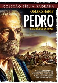 Coleção Bíblia Sagrada - Pedro - O Sacrifício de um Homem