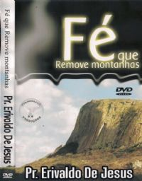 F� que Remove Montanhas - Pastor Erivaldo de Jesus