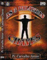 As 3 Palavras Chaves - Pastor Carvalho Junior