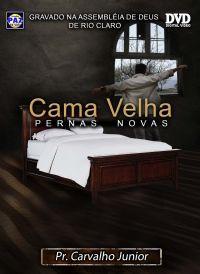 Cama Velha Pernas Novas - Pastor Carvalho Junior