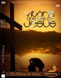 Vitória aos pés de Jesus - Pastor Elson de Assis