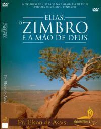 Elias, o Zimbro e a mão de Deus - Pastor Elson de Assis