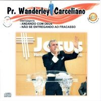 Andando com Deus,Não se entregando ao Fracasso Pr Wanderley Carceliano
