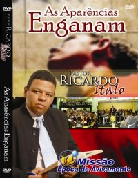As Aparências Enganam - Pastor Ricardo Italo