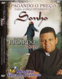 Pagando o pre�o para Conquistarmos o Sonho - Pastor Ricardo Italo