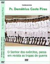 O Senhor dos Exércitos Passa em Revista Tropas de Guerra Pr. Demétrius
