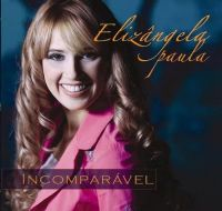 Incomparável - Elizângela Paula