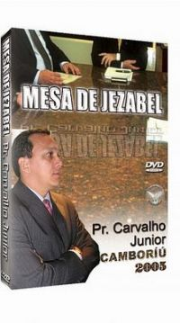 Mesa de Jezabel - Pastor Carvalho Junior
