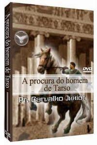 A Procura do Homem de Tarso -  Pastor Carvalho Junior