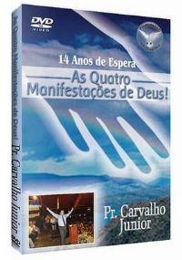 As Quatro Manifesta��es de Deus -  Pastor Carvalho Junior