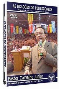 As Reações dos Pentecostes - Pastor Carvalho Junior - GMUH 2005