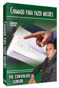 Chamado para fazer Missões  - Pastor Carvalho Junior