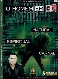 O Homem em 3D - Natural, Espiritual e Carnal - Pastor Marco Feliciano