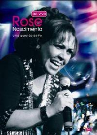 Uma quest�o de F� - Rose Nascimento - DVD Gravado ao vivo
