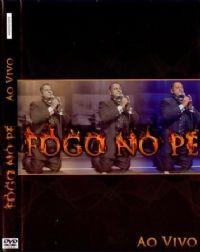 Divisa de Fogo -  Fogo no Pé -  DVD ao vivo