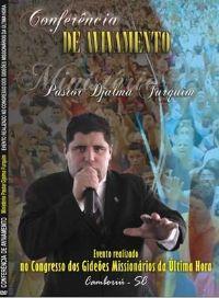 Conferência do Avivamento - Pastor Djalma Furquim - GMUH 2008