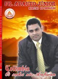 Os Sonhos n�o Acabaram - Pastor Adauto Junior