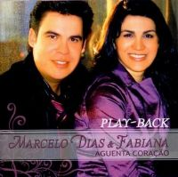 Aguenta Cora��o - SOMENTE PLAY BACK - Marcelo Dias e Fabiana