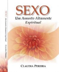 SEXO - Um Assunto Altamente Espiritual - Bispa Claudia Pereira