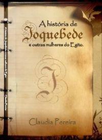 A história de Joquebede e outras mulheres do Egíto - Claudia Pereira