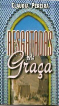 Resgatadas pela Graça - Bispa Claudia Pereira (Livro de Bolso)