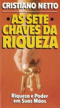 As Sete chaves da Riqueza - Bispo Cristiano Netto
