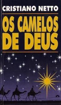 Os Camelos de Deus - Bispo Cristiano Netto