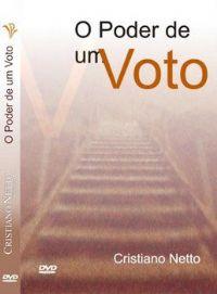 O Poder de um Voto - Bispo Cristiano Netto