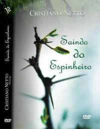 Saindo do Espinheiro - Bispo Cristiano Netto