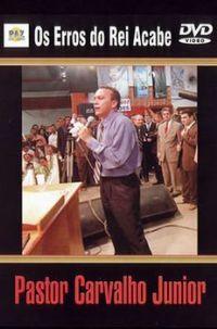 Os erros do Rei Acabe - Pastor Carvalho Junior