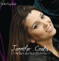 O Melhor da tua Hist�ria - Jennifer Costa