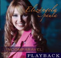 Incomparável - Elizângela Paula - PLAY BACK