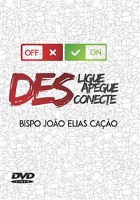 Desligue, Desapegue, Desconecte - Bispo João Elias Cação