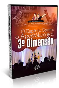 O Espírito Santo, o Apostólico e a 3ª Dimensão - Ap. Silvio Ribeiro