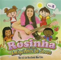 Rosinha e os Amiguinhos de Jesus Vol. 2 - Rosilene Martins