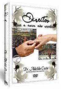Direitos que a Noiva não recebeu - Pastor Adeildo Costa