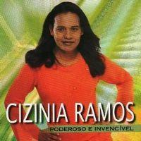 Poderoso e Invencível - Cizinia Ramos