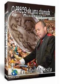 O Preço de uma Chamada Missionária - Pastor Adeildo Costa
