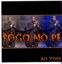 Divisa de Fogo - CD ao vivo - FOGO NO PÉ
