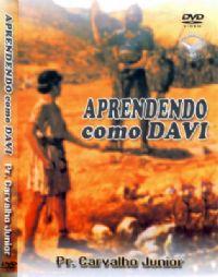 Aprendendo como Davi - Pastor Carvalho Junior