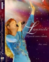 Lauriete 25 anos de Louvor e Adora��o ao vivo - Lauriete - DVD