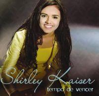 Tempo de Vencer - Shirley Kaiser