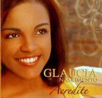 Acredite - Glaucia Nascimento