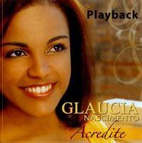 Acredite - Glaucia Nascimento - Somente Play - Back