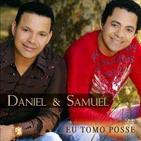 Eu tomo Posse - Daniel e Samuel