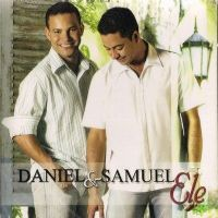 Ele - Daniel e Samuel