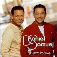 Inexplic�vel - Daniel e Samuel