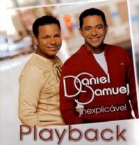 Inexplicável - Daniel e Samuel - Somente Play - Back