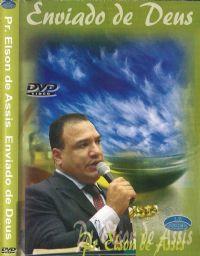 Enviado de Deus - Pastor Elson de Assis